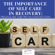 the importance of self care in recovery